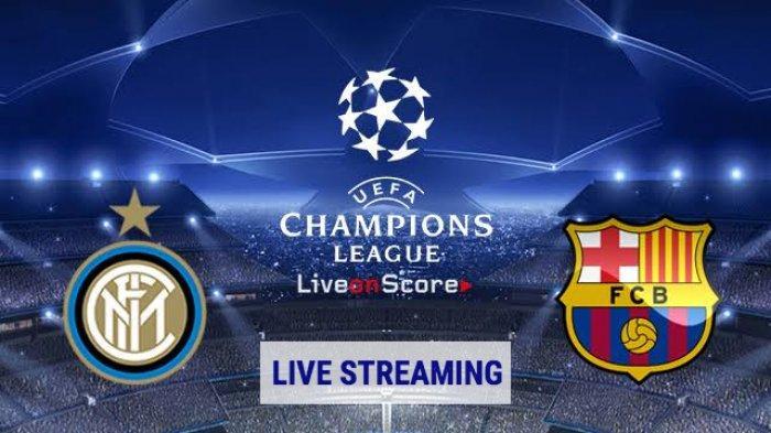 Sedang Main, Skor, Link Live Streaming SCTV Inter Milan vs Barcelona Via Vidio.com Liga Champions