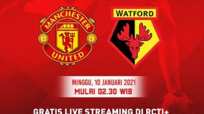 LINK Live Streaming TV Online Manchester United vs Watford di Piala FA, Nonton Live RCTI Gratis