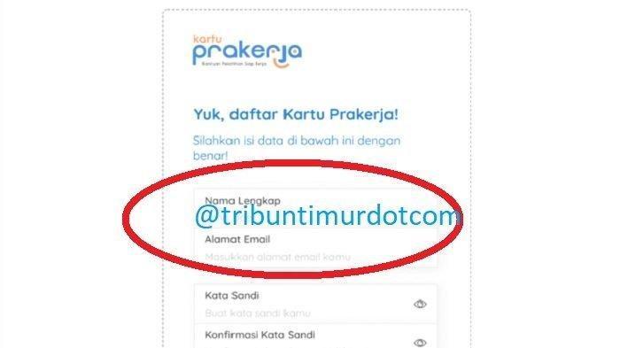 LOGIN www.prakerja.go.id Cara Daftar Kartu Pra Kerja Online, Pastikan Email Aktif, Ingat Password