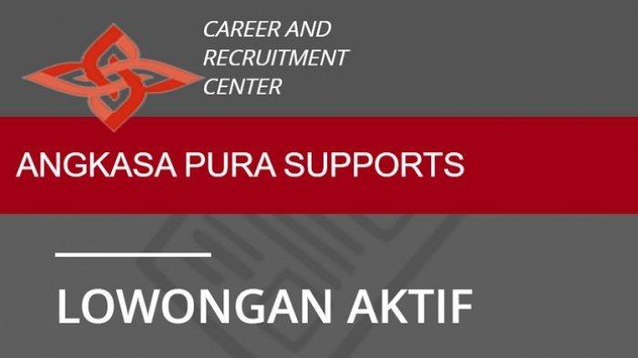 Lowongan Kerja BUMN PT Angkasa Pura Support, Terima Tamatan SMA SMK D3 S1, Daftar di Link Resmi!