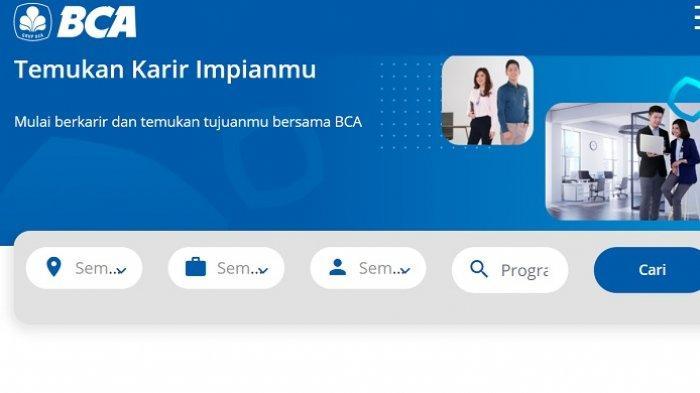 Lowongan Kerja Maret 2021 Bank BCA Cari Karyawan Baru Banyak Posisi Mulai Tamatan SMA SMK, Cek Link