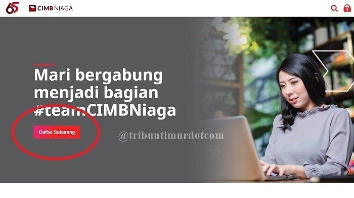 Lowongan Kerja Mei 2021 CIMB Niaga Cari Karyawan Baru 4 Posisi, Bisa Magang, Cek Syarat & Link