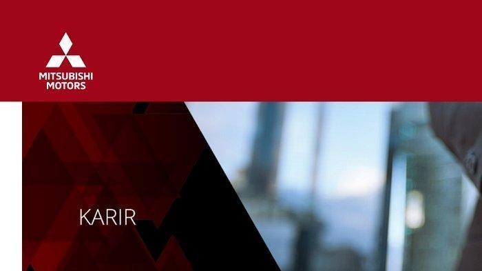 Lowongan Kerja PT Mitsubishi Motors Buka 10 Posisi, Cek Syarat & Link Daftar Online, Batas Waktu