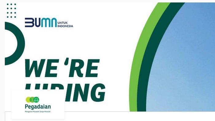 Lowongan Kerja Terbaru BUMN PT Pegadaian Buka 5 Posisi Bulan Juli 2021, Minat? Daftar di Sini