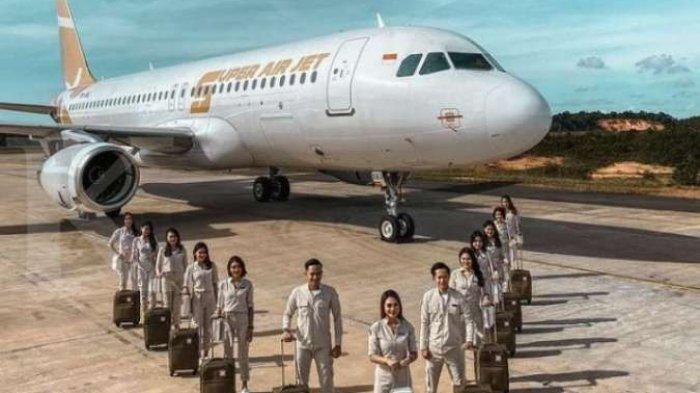 Daftar Rute Super Air Jet, Kok Tak Terbang ke Makassar? Penjelasan Direktur