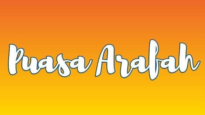 Niat Puasa Arafah 9 Zulhijjah Jelang Idul Adha, Keutamaannya Dosa-dosa Diampuni, Yuk Tunaikan
