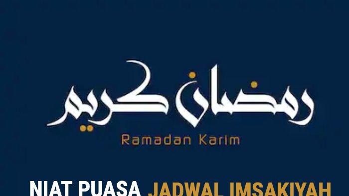 Jadwal Imsakiyah Jakarta, Palembang, Depok, Semarang 8 Ramadhan 1442 H