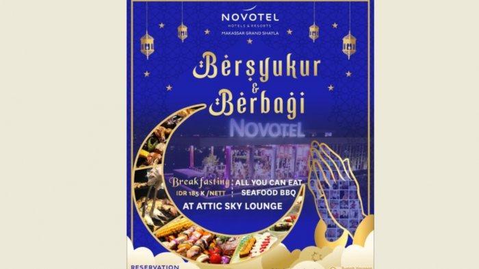 Ini Dia Promo Ramadan Novotel Makassar, Rp 185 Ribu Sudah Bisa Nikmati Menu Spesial