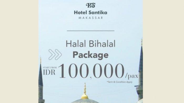 Paket Halal Bihalal Santika Makassar Rp 100 Ribu, Menginap Hanya Rp 400 Ribu