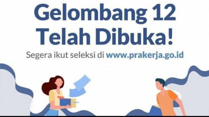 BURUAN Login www.prakerja.go.id Daftar Kartu Prakerja Gelombang 12, Insentif Diterima Rp 3,55 Juta