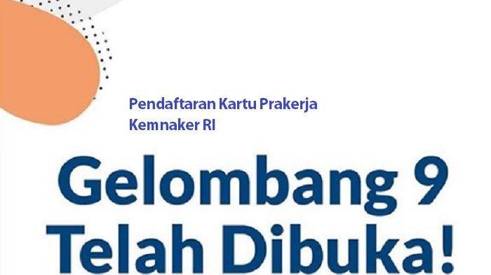 Login www.prakerja.go.id, 4,2 Juta Gagal Daftar Prakerja, Gelombang 10 Terakhir
