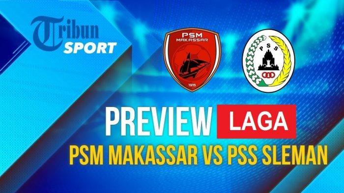 Preview PSM vs PSS Sleman Piala Menpora 2021, Misi Munafri Arifuddin & Pelatih, Nasib Wiljan Pluim?