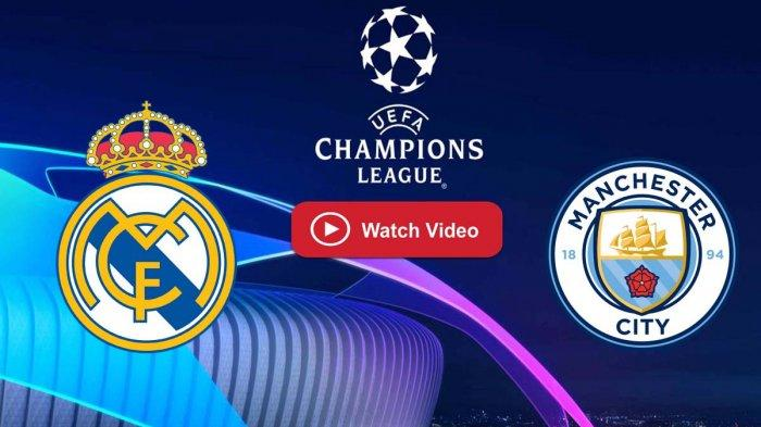 Nonton TV Online 4 LINK Live Streaming Laga Real Madrid vs Manchester City - Live SCTV Nonton Gratis