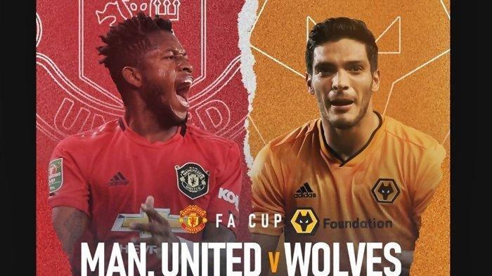 Nonton TV Online 3 LINK Live Streaming Man United vs Wolves FA Cup 2020 - Nonton di HP Tanpa Buffer