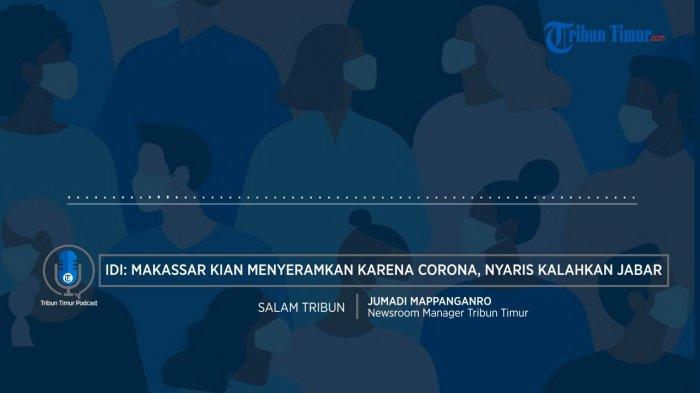 IDI: Makassar Kian Menyeramkan karena Virus Corona atau Covid-19, Nyaris Kalahkan Jawa Barat