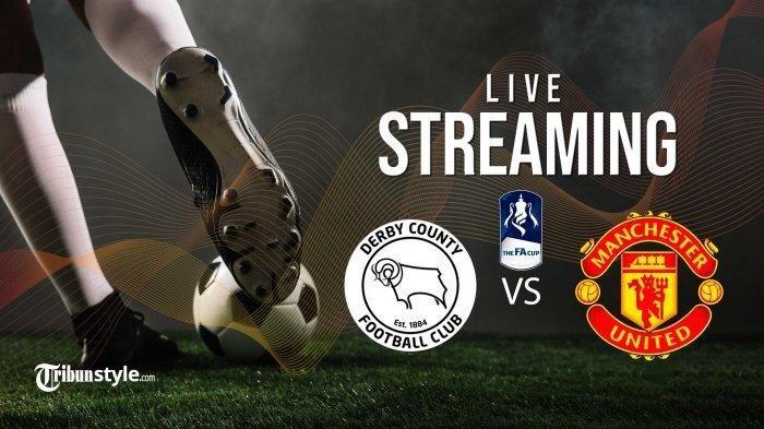 Nonton TV Online 4 LINK Live Streaming Piala FA Derby County vs Manchester United - Nonton Live RCTI