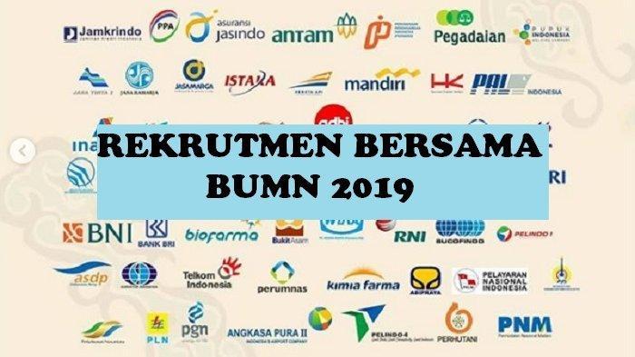 Sisa 2 Hari Rekrutmen Bersama BUMN 2019, 51 BUMN Buka Lowongan, Terima SMA SMK, Syarat & Link Daftar