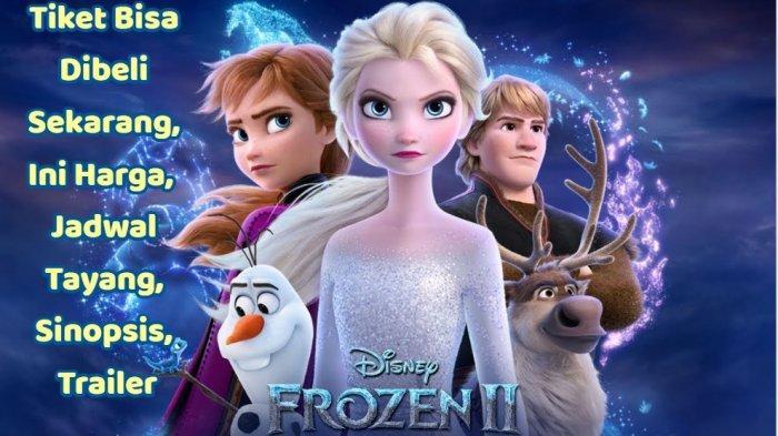 Tiket Frozen 2 Sudah Bisa Dibeli, Ini Sinopsis dan Trailernya, Harga Tiket, Jadwal Tayang Perdana