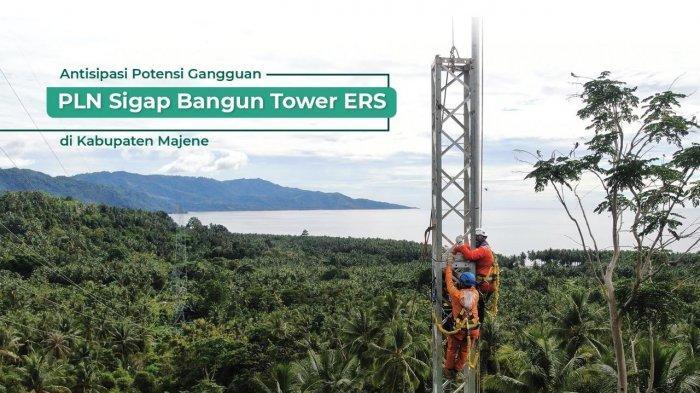 Dirikan Tower ERS, PLN Pastikan Keandalan Jaringan Listrik Majene - Mamuju