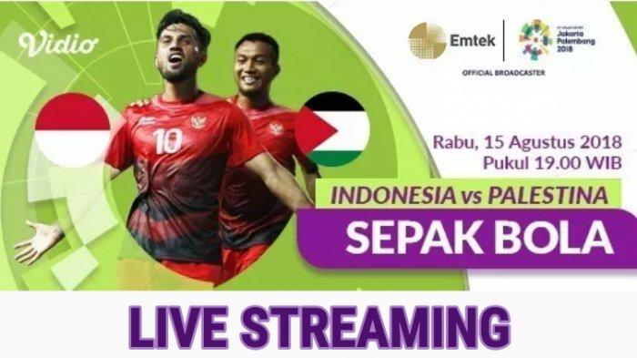 Siaran Langsung, Live Streaming SCTV Video.com Timnas U23 Indonesia Vs Palestina di Asian Games 2018