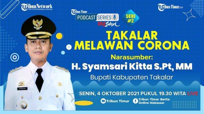 Nonton Podcast Tribun Timur Bersama Syamsari Kitta, Bahas Takalar Melawan Corona