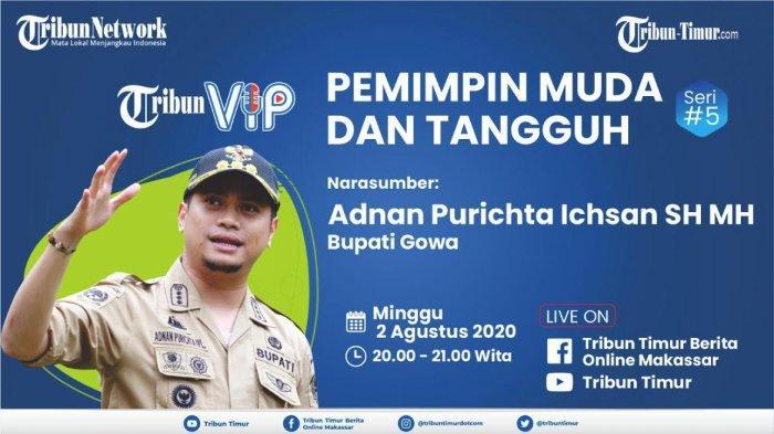 Tribun VIP #5 Hadirkan Bupati Gowa Adnan Purichta Ichsan, Bahas Pengalaman Memimpin di Usia Muda