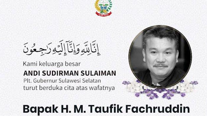 Taufik Fachruddin Meninggal Dunia, Plt Gubernur Sulsel Ucapkan Bela Sungkawa