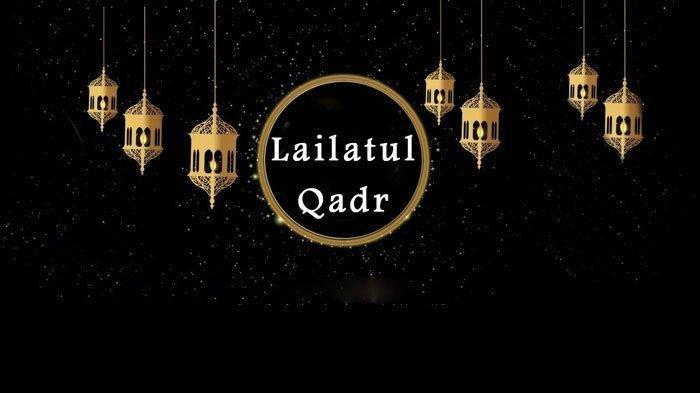 10 Ucapan Malam Lailatul Qadar 2020 Beserta 5 Tanda Tanda Mendapatkan Lailatul Qadar Halaman All Tribun Timur