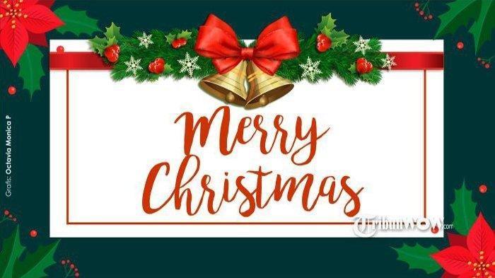 Kumpulan Ucapan Selamat Natal Merry Christmas 2018 Paling Cocok Untuk Wa Instagram Facebook Tribun Timur