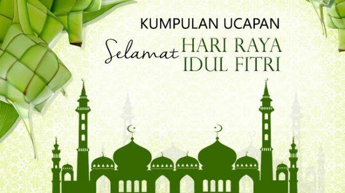 Kumpulan Ucapan Selamat Hari Raya Idul Fitri 2019 Arti Minal Aidin Wal Faizin Saat Lebaran 1440 H Tribun Timur