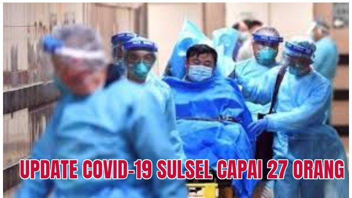 UPDATE Virus Corona Sulsel 27 Orang, Makassar, Pinrang, Sidrap Terpapar, Gowa, Takalar & Toraja?