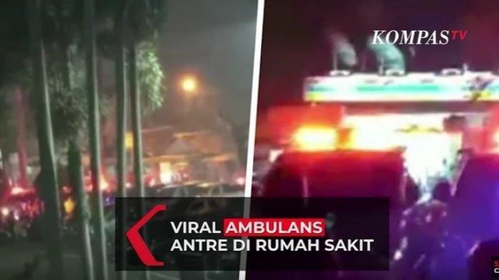 VIDEO: Viral! Sejumlah Ambulans Antri di depan RS, Ternyata Terjadi Lonjakan Kasus Covid-19