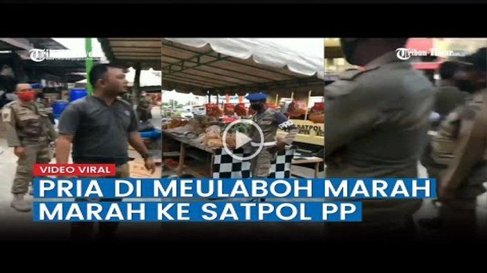 VIDEO Viral Pria di Meulaboh Marah ke Petugas Satpol PP saat Kena Teguran Jualan di Trotoar