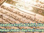 baca-al-kahfi-di-malam-jumat-dan-hari-jumat-sangat-baik-simak-keutamaan-dan-manfaatnya.jpg