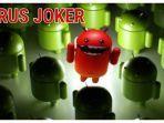 bahayanya-virus-joker-serang-ponsel-android-segera-hapus-24-aplikasi-ini.jpg
