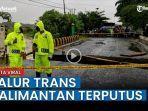 jalur-trans-kalimantan-terputus-karena-banjir-terus-meluas.jpg