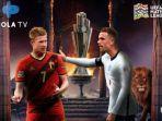 link-live-streaming-belgia-vs-inggris-tonton-tv-online-uefa-nations-league-di-mola-tv-tanpa-buffer.jpg