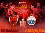 link-live-streaming-rcti-siaran-langsung-psm-makassar-vs-persija-jakarta-final-piala-indonesia.jpg