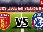 link-streaming-indosiar-badak-lampung-vs-arema-fc.jpg