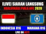 link-streaming-metube-rcti-indonesia-u16-vs-mariana-utara.jpg