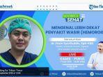 live-ngobrol-sehat-tribun-timur-seri6-bahas-penyakit-wasir-bersama-dr-erwin-syarifuddin.jpg