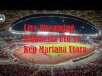 live-streaming-timnas-indonesia-u16-vs-kep-mariana-utara-live-rcti-dan-mola-tv.jpg