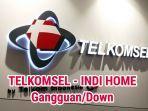 telkomsel-dan-indi-home-gangguan-atau-down-1-5112019.jpg