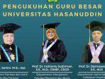universitas-hasanuddin-unhas-akan-menggelar-pengukuhan-tiga-guru-besar-selasa-452021.jpg