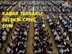 update-pendaftaran-cpns-2019-proses-rekrutmen-dijadwalkan-berlangsung-hingga-april-2020.jpg