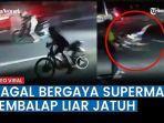 video-aksi-pembalap-liar-jatuh-karena-gagal-bergaya-superman.jpg