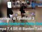video-kepanikan-pengunjung-di-terminal-3-bandara-soekarno-hatta-saat-gempa-bumi-74-sr-di-banten.jpg