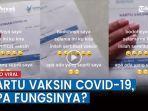 video-lembaran-kertas-kartu-vaksin-covid-19-viral-lantaran-dipertanyakan-fungsinya-apa.jpg