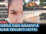 video-viral-warga-dan-anaknya-diusir-sekuriti-hotel.jpg