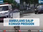 viral-video-mobil-ambulans-menyalip-konvoi-presiden-joko-widodo.jpg